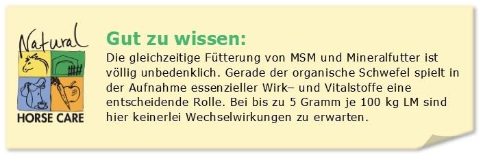 MSM kann gemeinsam mit einem Mineralfutter verabreicht werden.